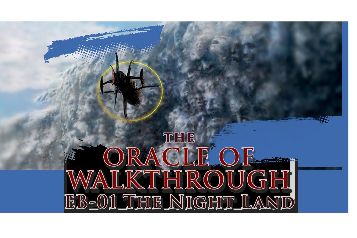 Oracle of Walkthrough: The Night Land