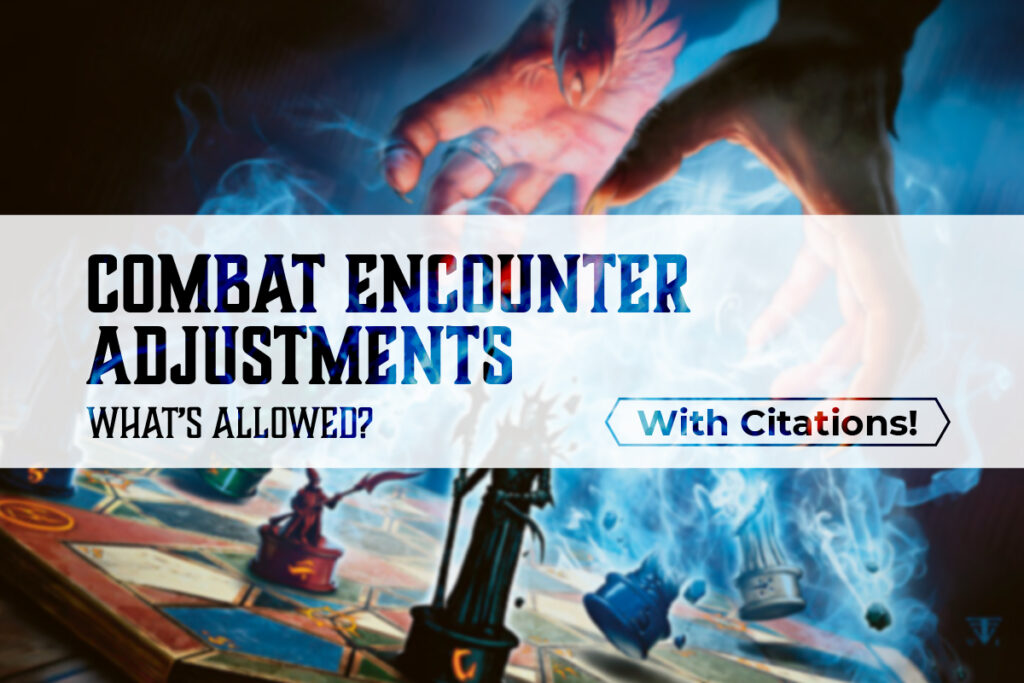 Article Banner for Combat Encounter Adjustments - What's Allowed - With Citations!