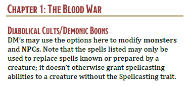 """""""Diabolical Cults/Demonic Boons - DM's may use the options here to modify monsters and NPCs. Note that the spells listed may only be used to replace spells known or prepared by a creature; it doesn't otherwise grant spellcasting abilities to a creature without the Spellcasting trait."""" - MToF Primer"""