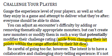 """""""You can adjust an encounter's difficulty by adding or removing thematically appropriate monsters, but can't create new monsters or modify them in such a way that potentially modifies their challenge rating (aside from changing their hit points within the range afforded by their hit dice)."""" DDAL Seasonal DMG. Part 2"""