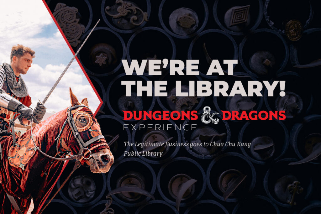 Experience D&D at Chua Chu Kang Public Library with The Legitimate Business